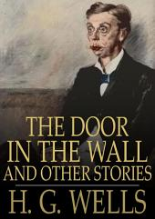The Door in the Wall: And Other Stories