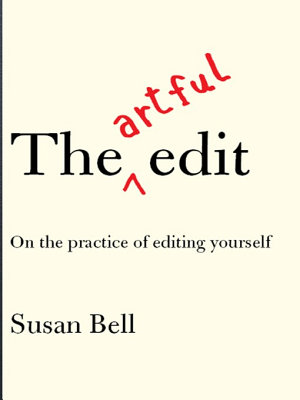 The Artful Edit  On the Practice of Editing Yourself