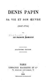 Denis Papen: sa vie et son oeuvre (1647-1714).