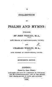 A Collection of Psalms and Hymns: published by John Wesley ... and Charles Wesley ... Seventeenth edition