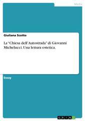 """La """"Chiesa dell'Autostrada"""" di Giovanni Michelucci. Una lettura estetica."""