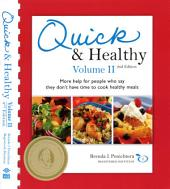 Quick and Healthy Volume II: More help for people who say they don't have time to cook healthy meals, Volume 2