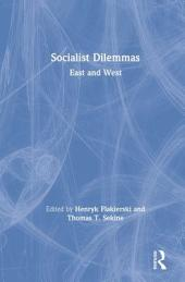 Socialist Dilemmas: East and West