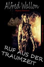 Ruf aus der Traumzeit: Cassiopeiapress Mystery Romance/ Edition Bärenklau