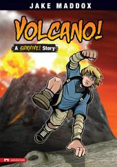 Jake Maddox: Volcano!: A Survive! Story