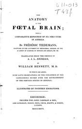 The Anatomy of the Foetal Brain, with a Comparative Exposition of Its Structure in Animals