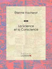 La science et la conscience: Essai philosophique