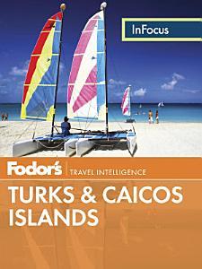 Fodor s In Focus Turks   Caicos Islands PDF