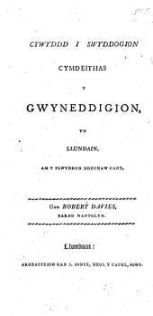 Cywydd i swyddogion Cymdeithas y Gwyneddigion, am y flwyddyn ddewnaw cant