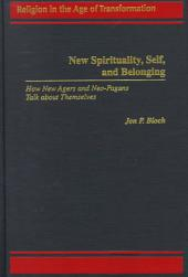New Spirituality, Self, and Belonging: How New Agers and Neo-Pagans Talk about Themselves