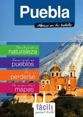 Puebla, Guía de Viaje (México): Guía de viaje del Estado de Puebla en México
