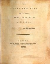 The Literary Life of the Late Thomas Pennant, Esq