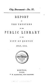 Report of the Trustees of the Public Library: Of the City of Boston, Volumes 1-5