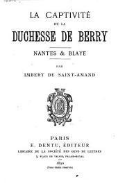 La captivité de la duchesse de Berry: Nantes et Blaye