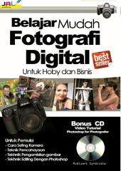 Belajar Mudah Fotografi Digital: Untuk Hoby dan Bisnis