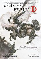 Vampire Hunter D Volume 11  Pale Fallen Angel Parts 1   2 PDF