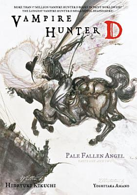 Vampire Hunter D Volume 11  Pale Fallen Angel Parts 1   2