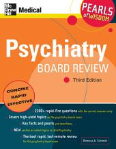 Psychiatry Board Review: Pearls of Wisdom, Third Edition: Edition 3