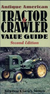 Antique American Tractor and Crawler Value Guide  Second Edition Book