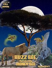 Buzz Bee, the Amazing Honeybee