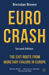 Euro Crash: The Exit Route from Monetary Failure in Europe, Edition 2