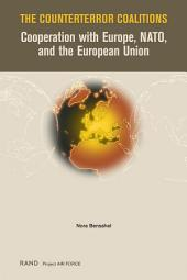 The Counterterror Coalitions: Cooperation with Europe, NATO, and the European Union