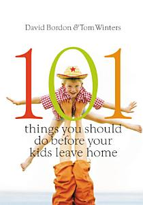 101 Things You Should Do Before Your Kids Leave Home PDF