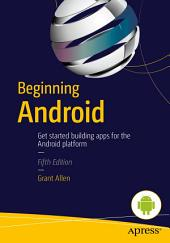 Beginning Android: Edition 5