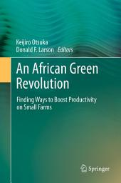An African Green Revolution: Finding Ways to Boost Productivity on Small Farms