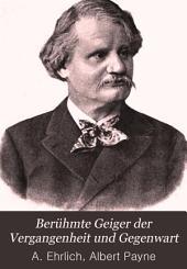Berühmte Geiger der Vergangenheit und Gegenwart: eine Sammlung von 88 Biographien und Portraits