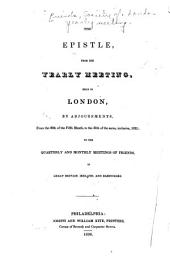 The epistle from the Yearly Meeting, held in London, by adjournments: from the 20th of the fifth month, to the 30th of the same, inclusive, 1835 : to the Quarterly and Monthly Meeting of Friends, in Great Britain, Ireland, and elsewhere