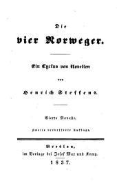 Novellen: Gesammt-Ausgabe. ¬Die vier Norweger : ein Cyclus von Novellen ; vierte Novelle, Band 10