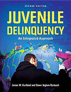 Juvenile Delinquency  an Integrated Approach Book
