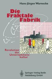 Die Fraktale Fabrik: Revolution der Unternehmenskultur