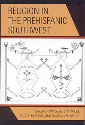 Religion in the Prehispanic Southwest PDF