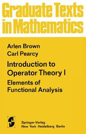 Introduction to Operator Theory I: Elements of Functional Analysis