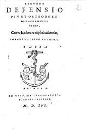 Secvnda Defensio Piae Et Orthodoxae De Sacramentis Fidei: Contra Ioachimi Westphali calumnias