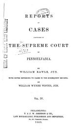 Reports of Cases Adjudged in the Supreme Court of Pennsylvania: Volume 4