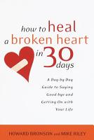 How to Heal a Broken Heart in 30 Days PDF