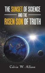 The Sunset of Science and the Risen Son of Truth