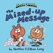 Max & Milo The Mixed-up Message: with audio recording