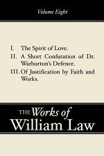 The Spirit of Love; A Short Confutation of Dr. Warburton's Defence; Of Justification by Faith and Works, Volume 8