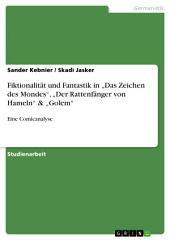 """Fiktionalität und Fantastik in """"Das Zeichen des Mondes"""", """"Der Rattenfänger von Hameln"""" & """"Golem"""": Eine Comicanalyse"""