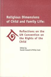 Religious Dimensions of Child and Family Life: Reflections on the UN Convention on the Rights of the Child