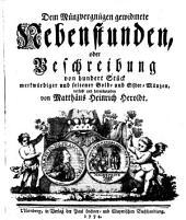 Dem Münzvergnügen gewidmete Nebenstunden, oder Beschreibung von hundert Stück merkwürdiger und seltener Gold- und Silber-Münzen