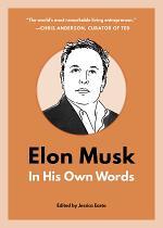 Elon Musk: In His Own Words