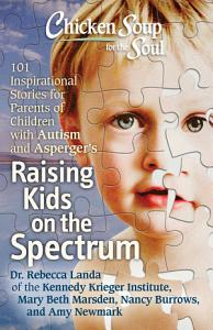 Chicken Soup for the Soul  Raising Kids on the Spectrum Book