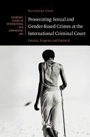 Prosecuting Sexual and Gender Based Crimes at the International Criminal Court PDF