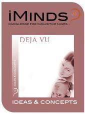 Déjà Vu: Ideas and Concepts