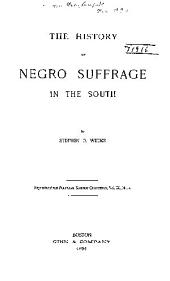 The History of Negro Suffrage in the South